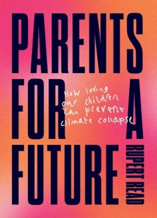 Parents for a Future by Rupert Read