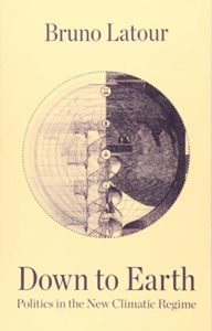 The Best Eco-Philosophy Books - Down to Earth: Politics in the New Climatic Regime by Bruno Latour