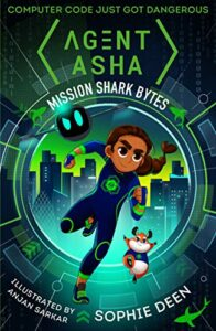 Best Science Books for Children: the 2021 Royal Society Young People's Book Prize - Agent Asha: Mission Shark Bytes by Sophie Deen & Anjan Sarkar (illustrator)