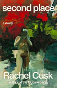 Notable New Novels of Summer 2021 - Second Place by Rachel Cusk