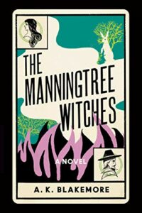 Notable New Novels of Summer 2021 - The Manningtree Witches by A. K. Blakemore