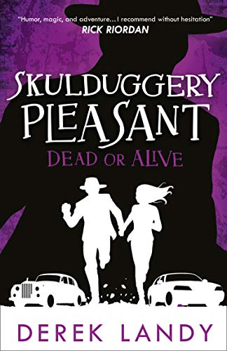 Skulduggery Pleasant: Dead or Alive by Derek Landy