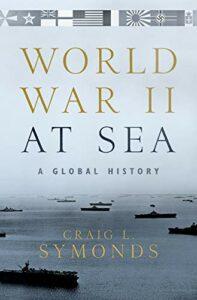 The best books on Naval History (20th Century) - World War II at Sea: A Global History by Craig L. Symonds