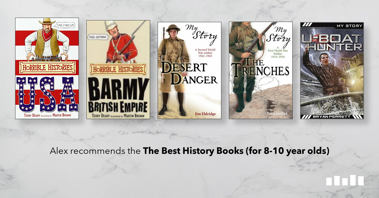 The Best History Books For 8 10 Year Olds Five Books