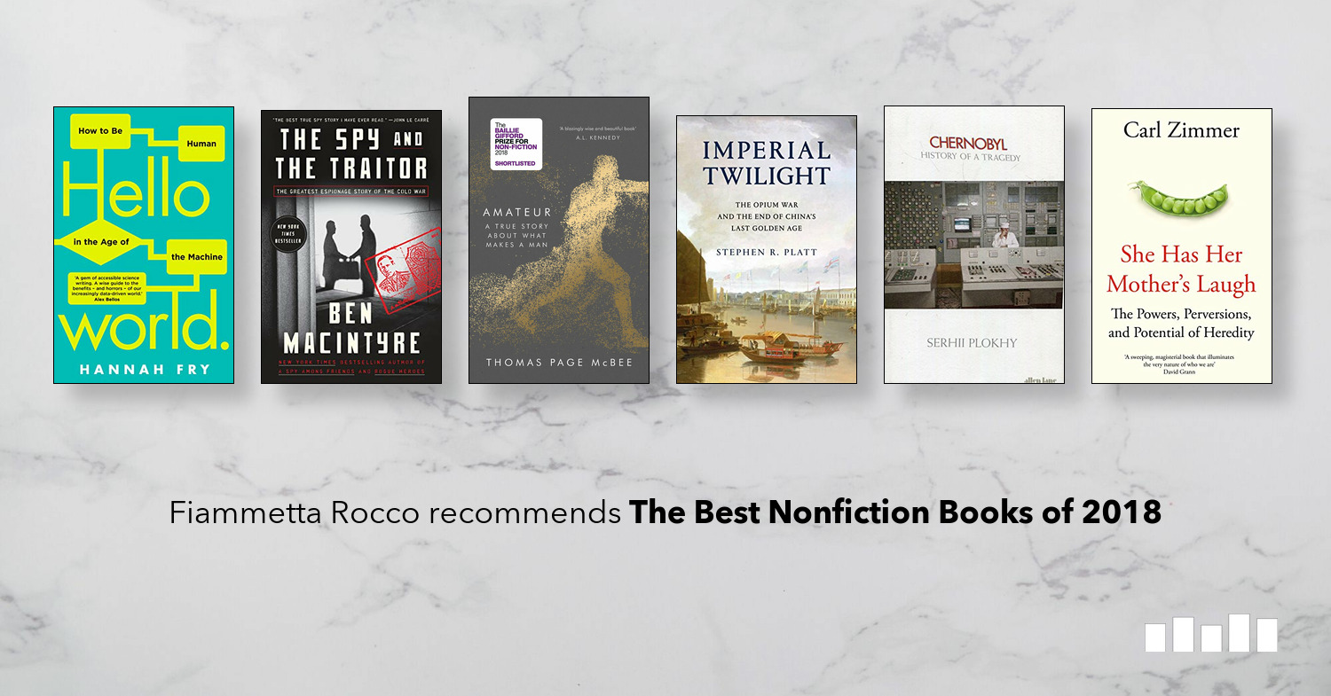 The Best Nonfiction Books Of 2018 Five Books Expert Recommendations