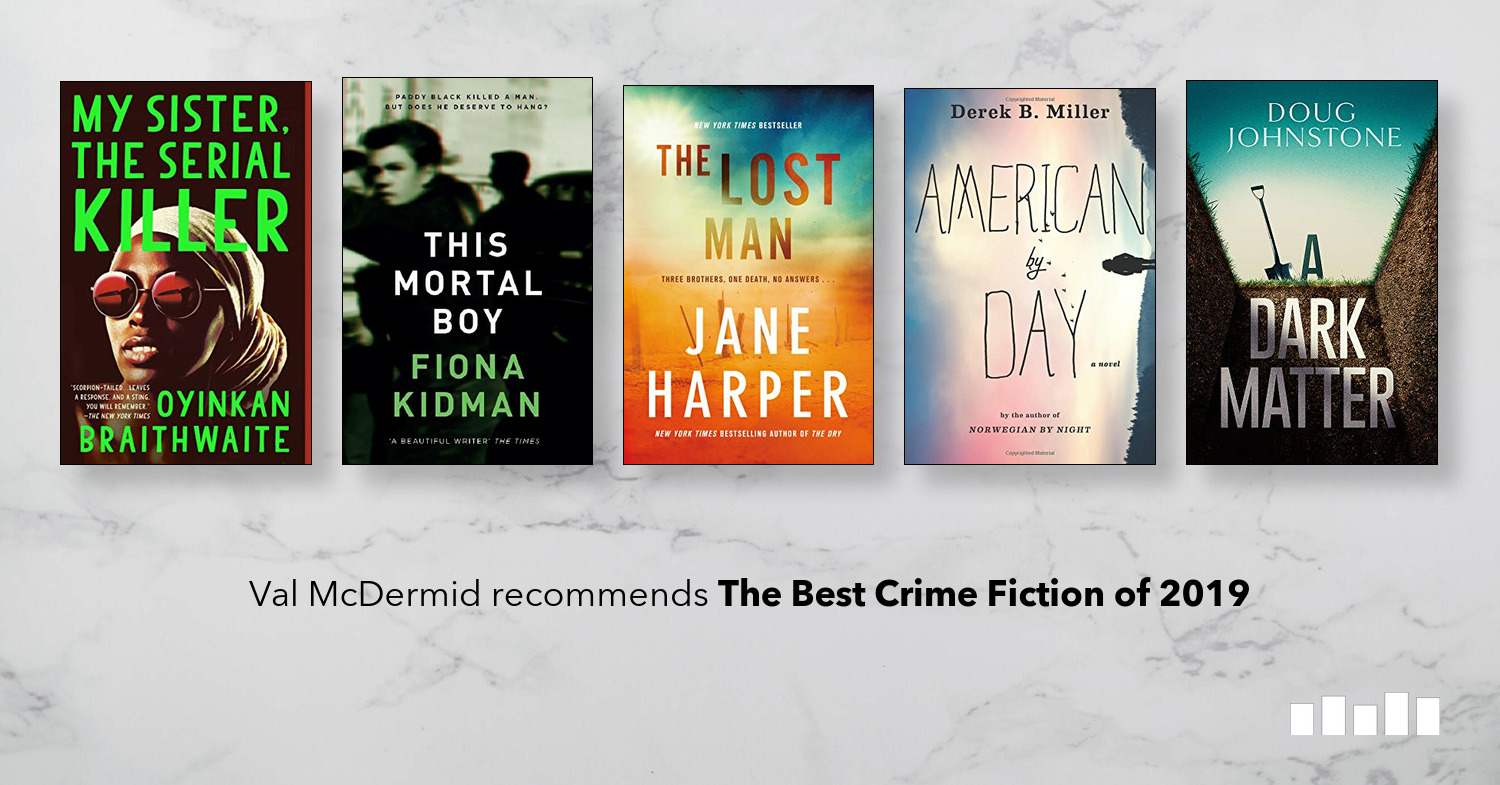 Five Books: The Best Crime Fiction of 2019, recommended by Val McDermid
