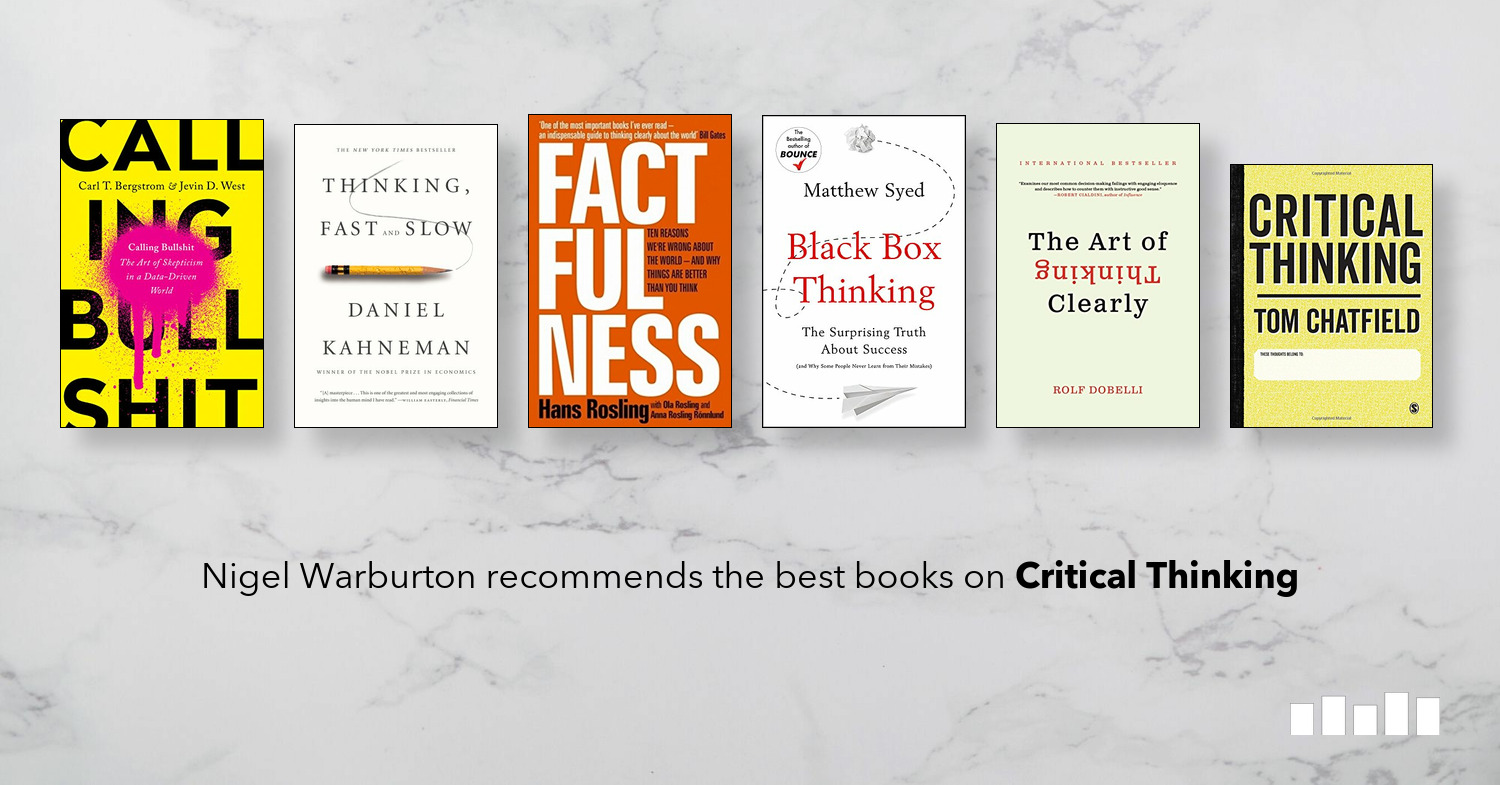 Five Books: The best books on Critical Thinking, recommended by Nigel Warburton