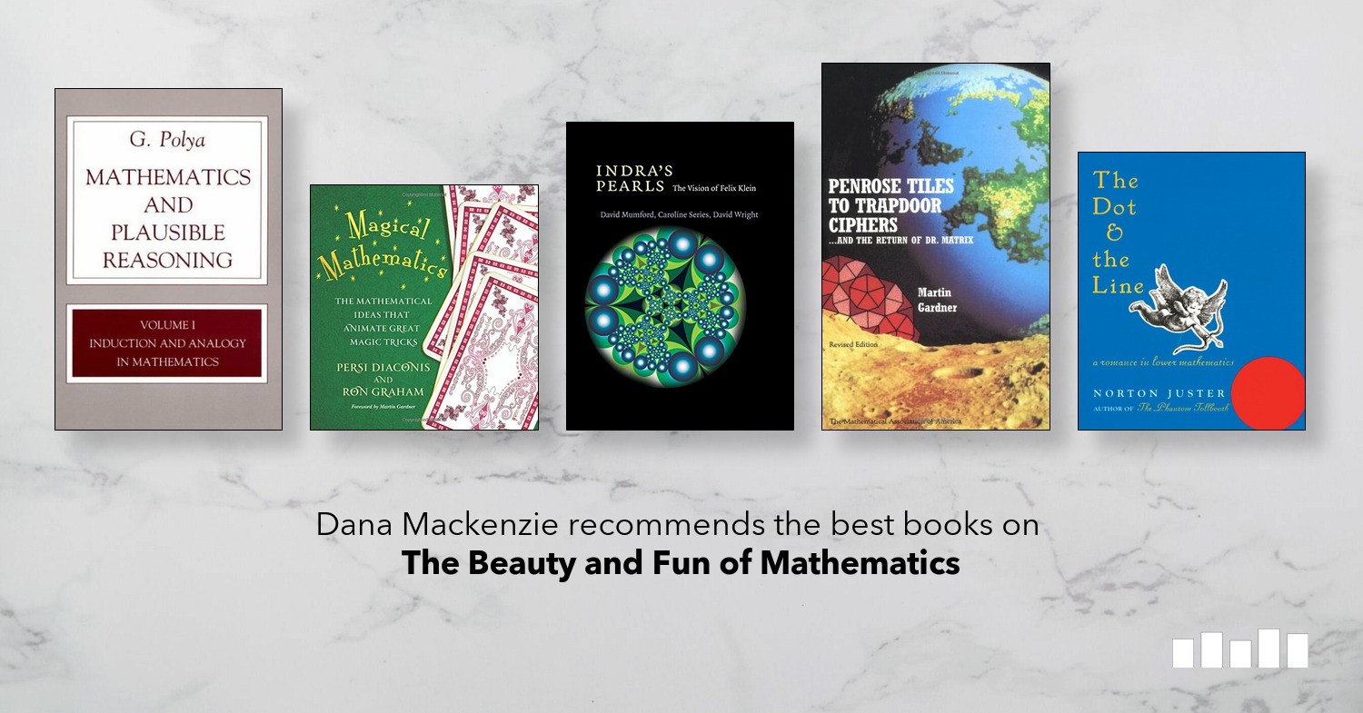 The Best Books on The Beauty and Fun of Mathematics | Five Books Expert Recommendations