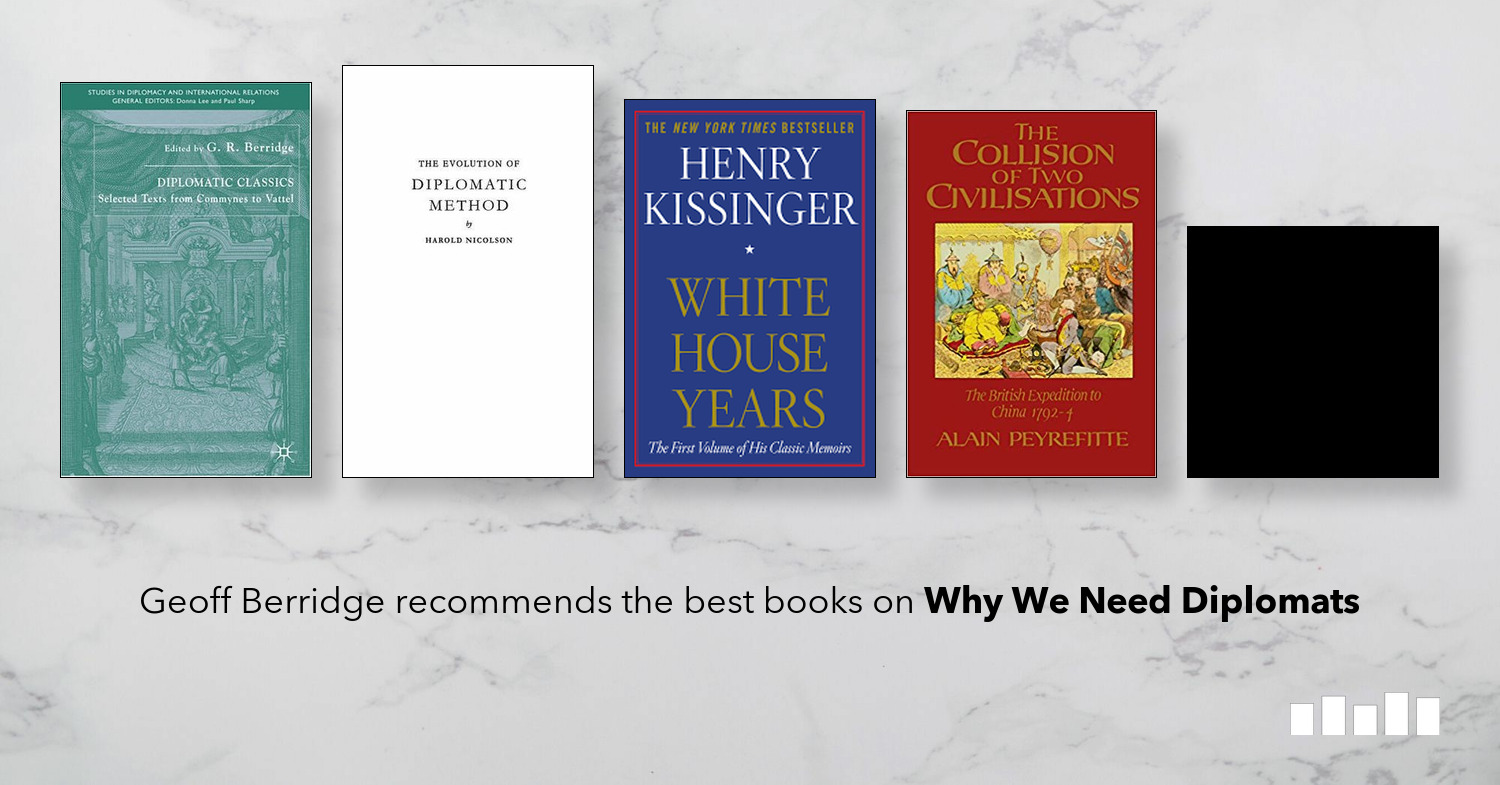 The Best Books on Why We Need Diplomats | Five Books Expert