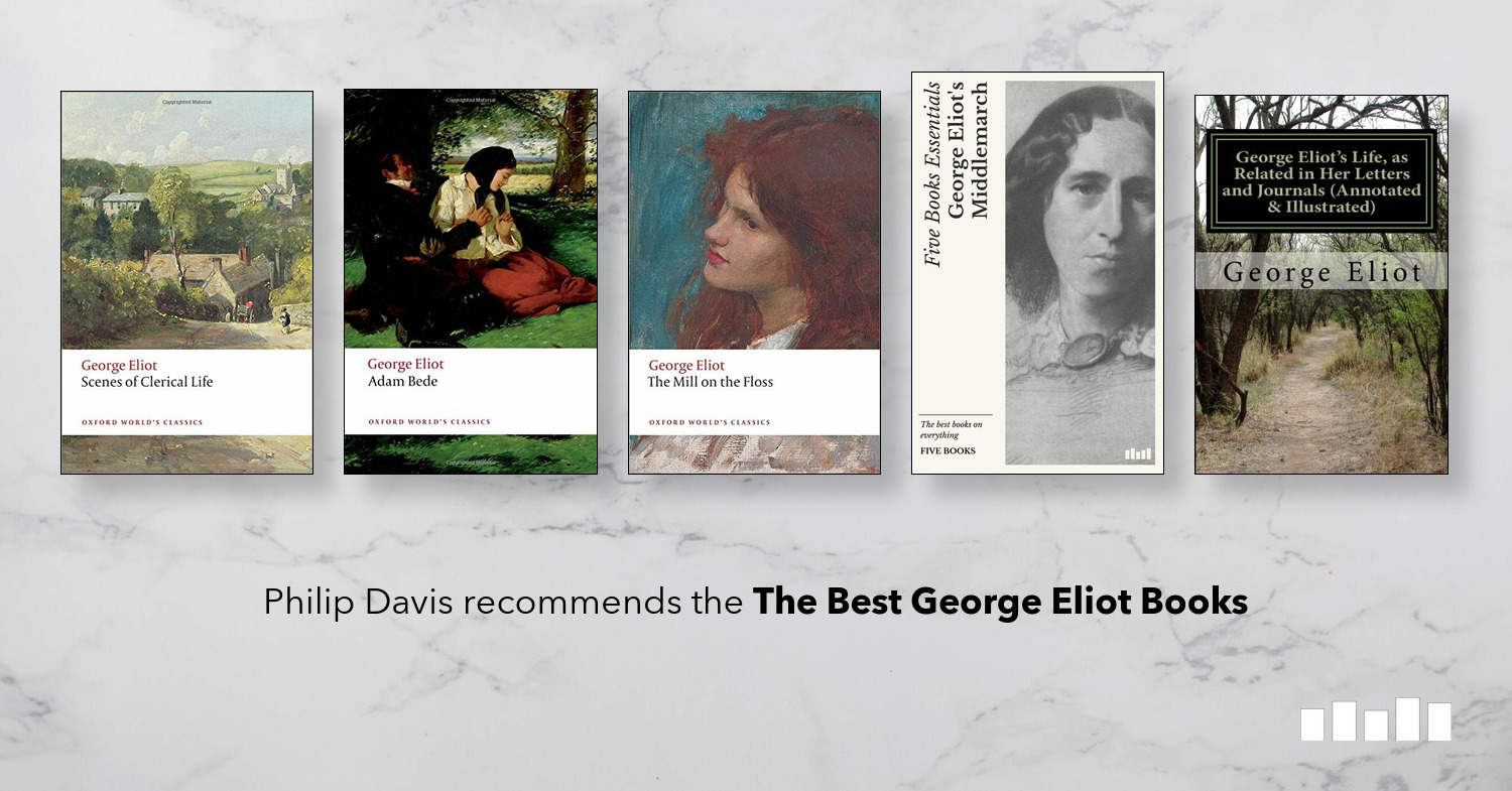 The Best George Eliot Books | Five Books Expert Recommendations