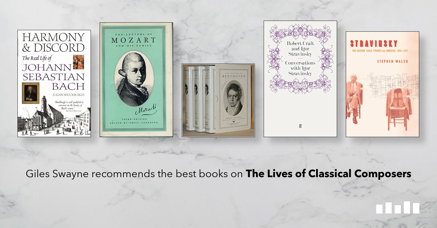The Best Books on The Lives of Classical Composers | Five