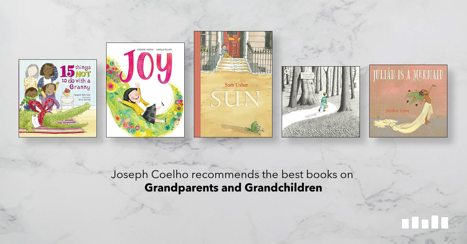 The Best Books On Grandparents Five Books Expert Recommendations