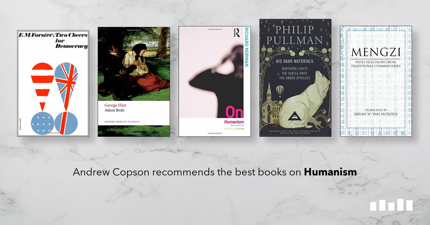 The Best Books on Humanism | Five Books Expert Recommendations