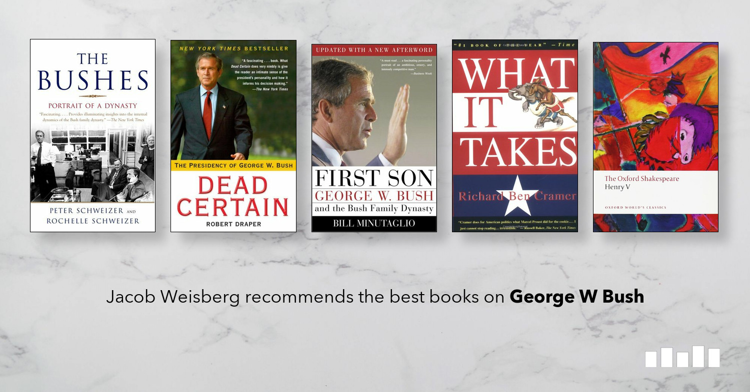The Best Books On George W Bush Five Books Expert Recommendations