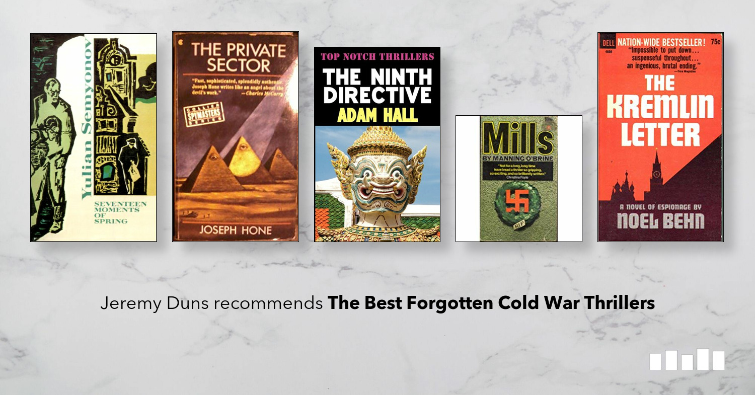 The Best Books on Forgotten Cold War Thrillers | Five Books