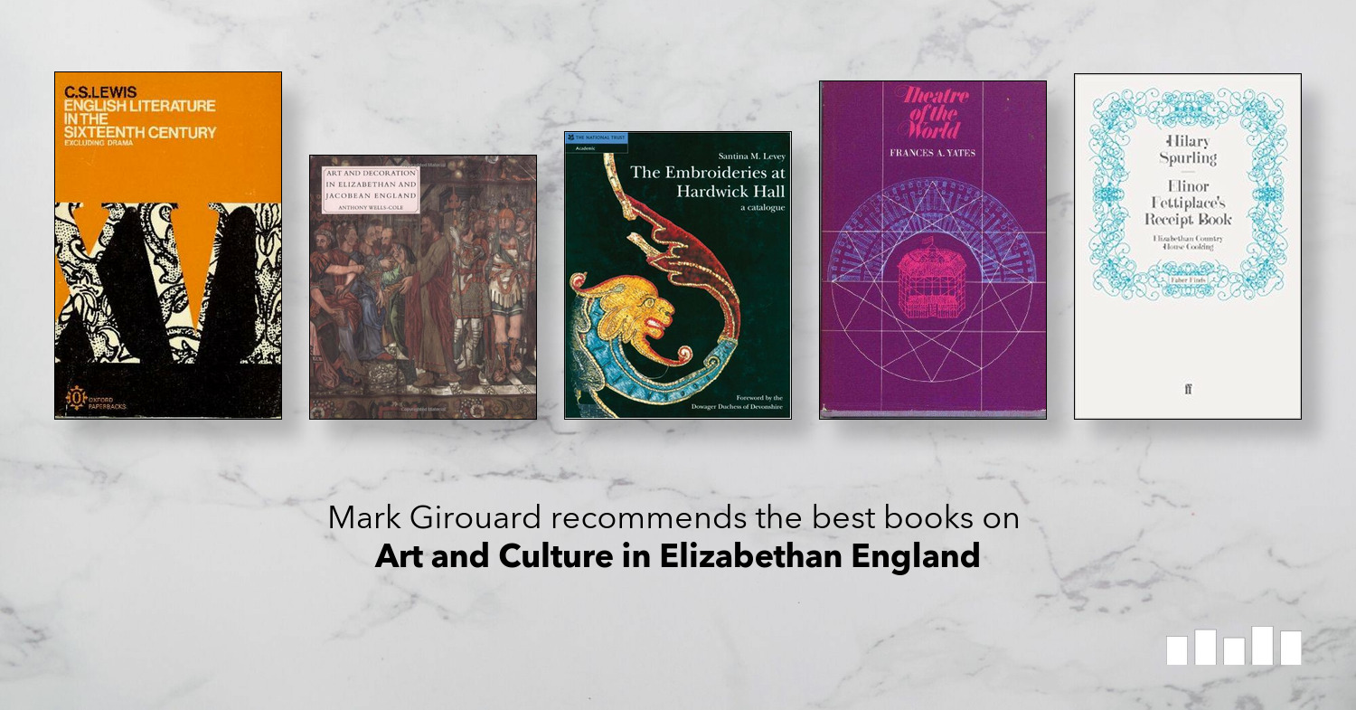 The Best Books On Art And Culture In Elizabethan England Five