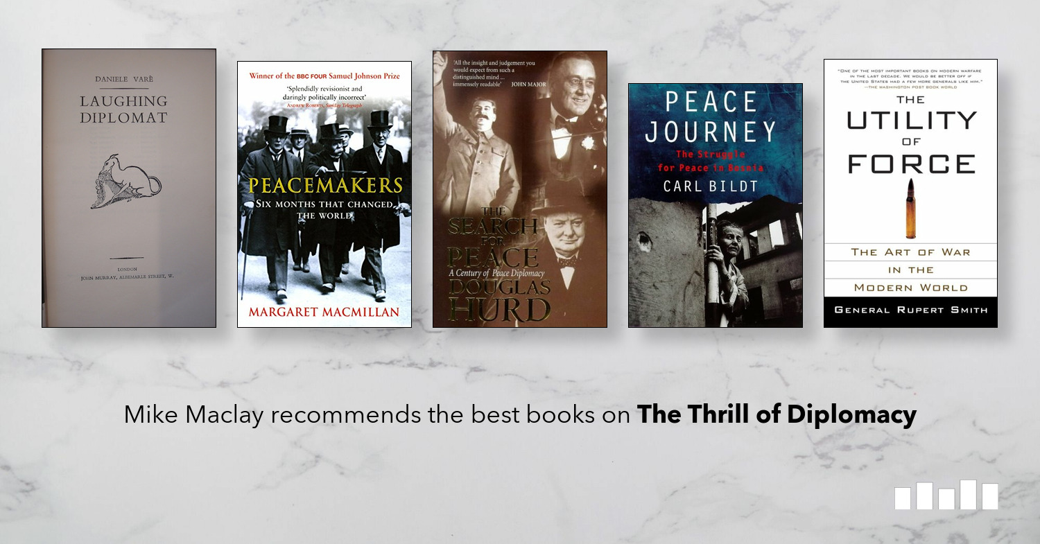 The best books on the Thrill of Diplomacy | A Five Books