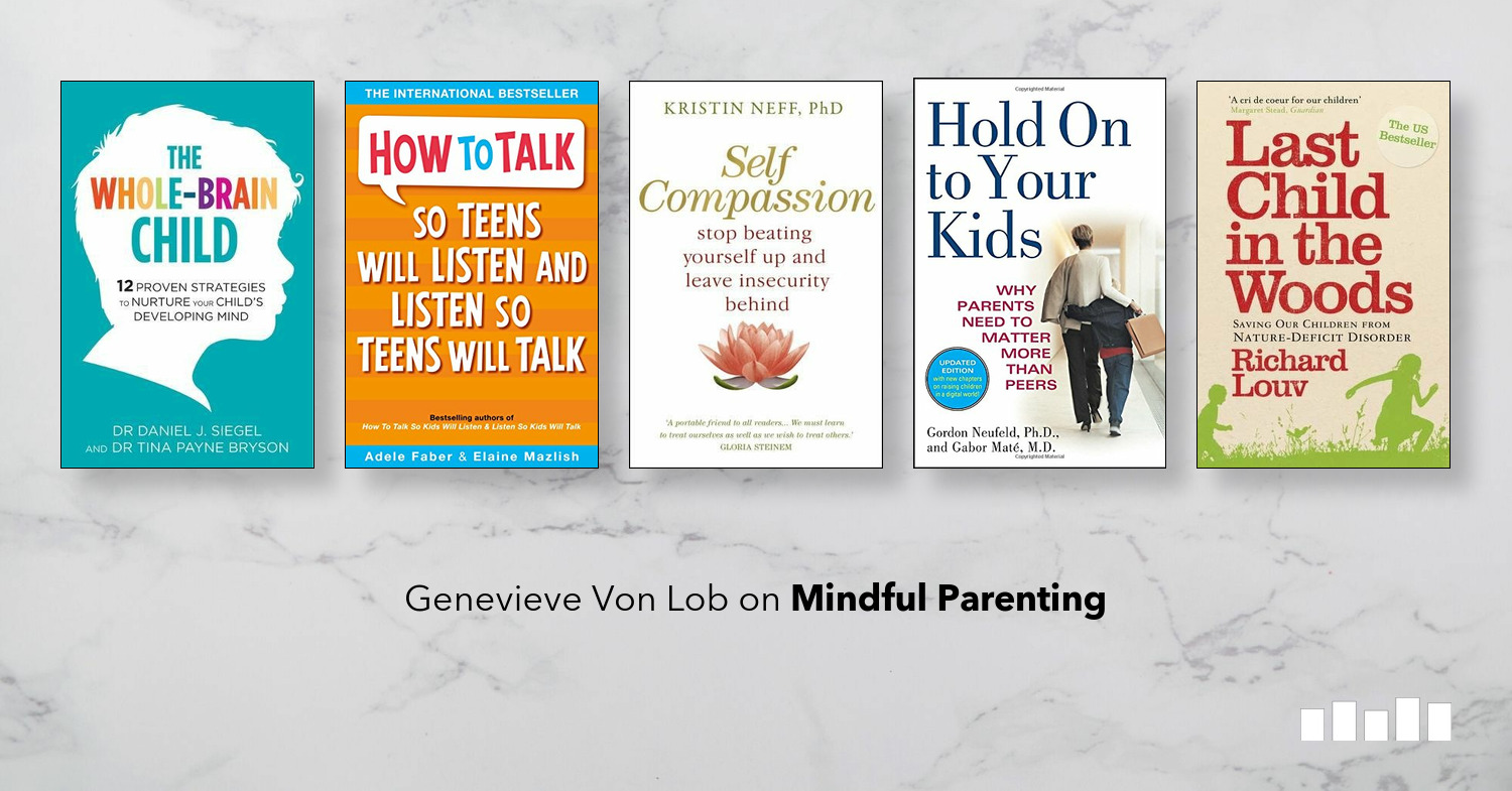 Adhd Parenting 4 Mindfulness Techniques >> The Best Books On Mindful Parenting Five Books Expert Recommendations