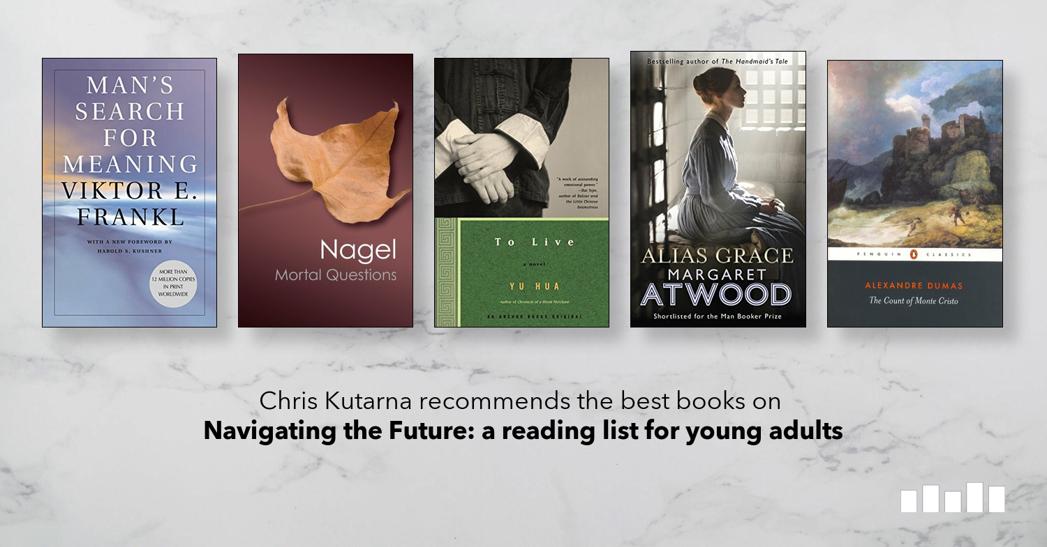 The Best Books For Young Adults On Navigating The Future Chris Kutarna
