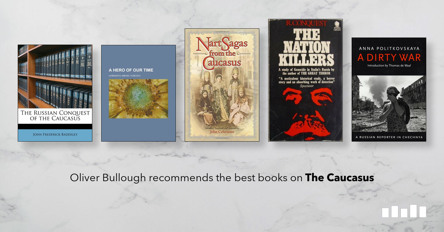 The Best Books on The Caucasus | Five Books Expert Recommendations