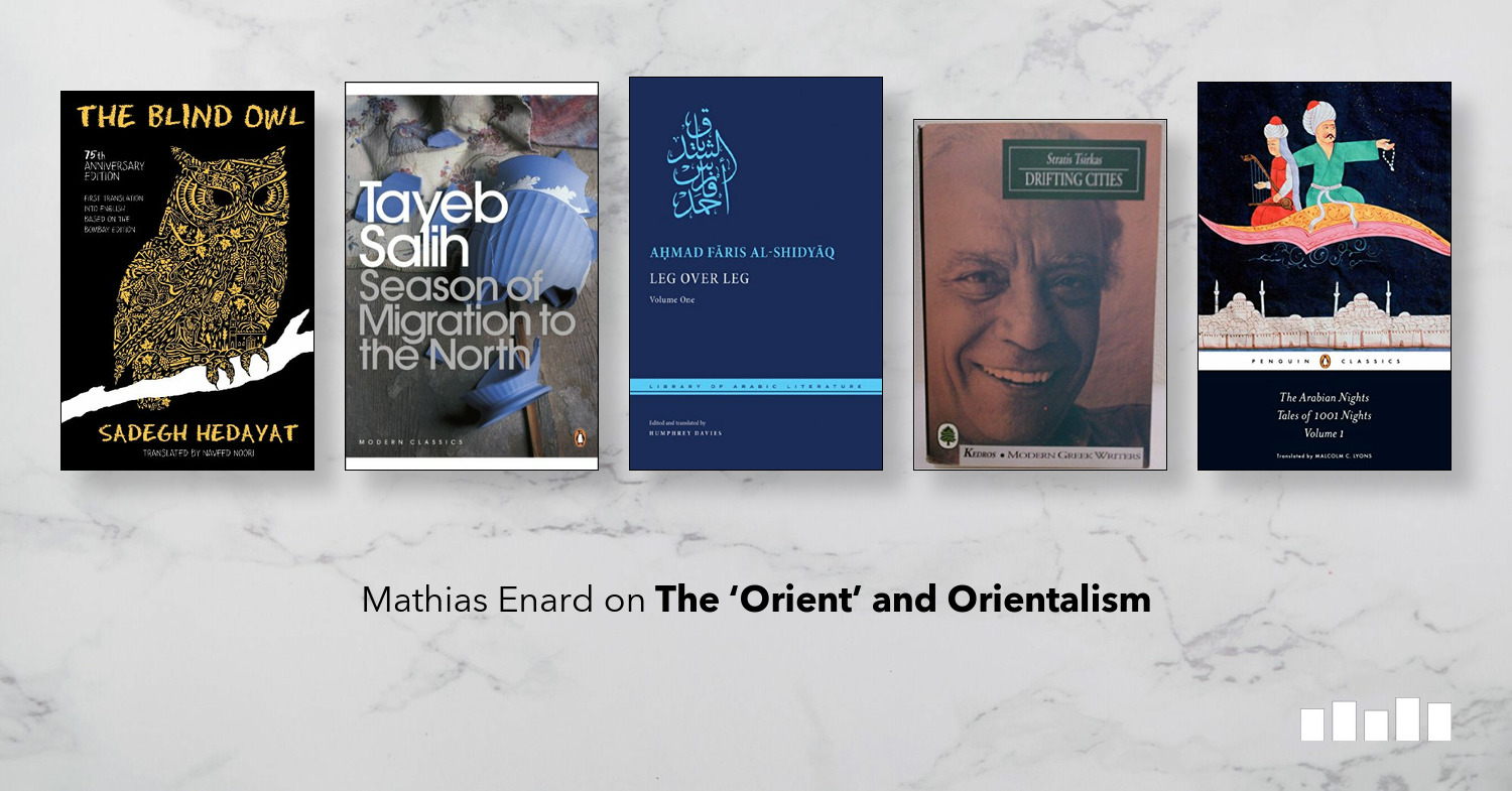 The Best Books on The 'Orient' and Orientalism | Five Books