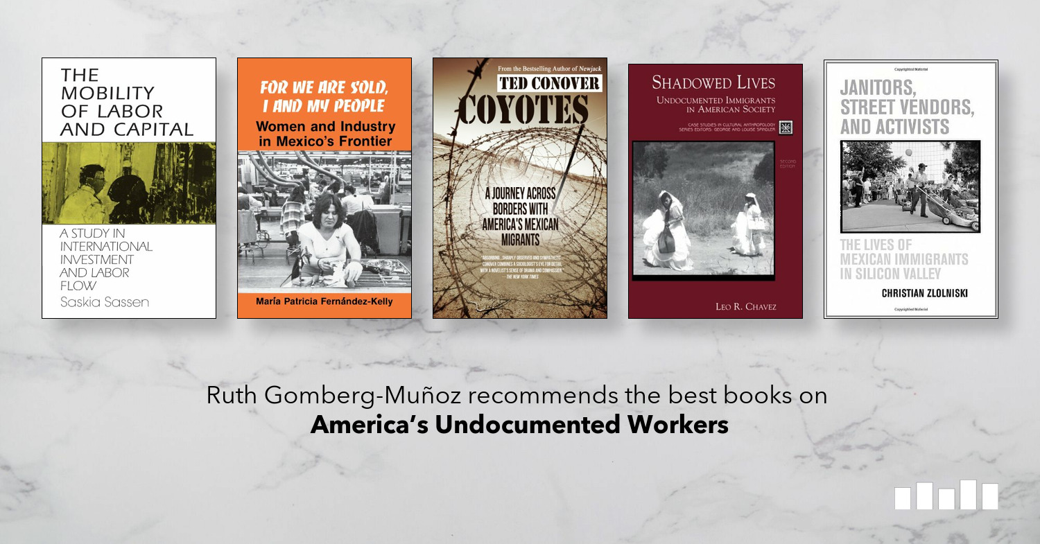 The Best Books On Americas Undocumented Workers Five Books Expert