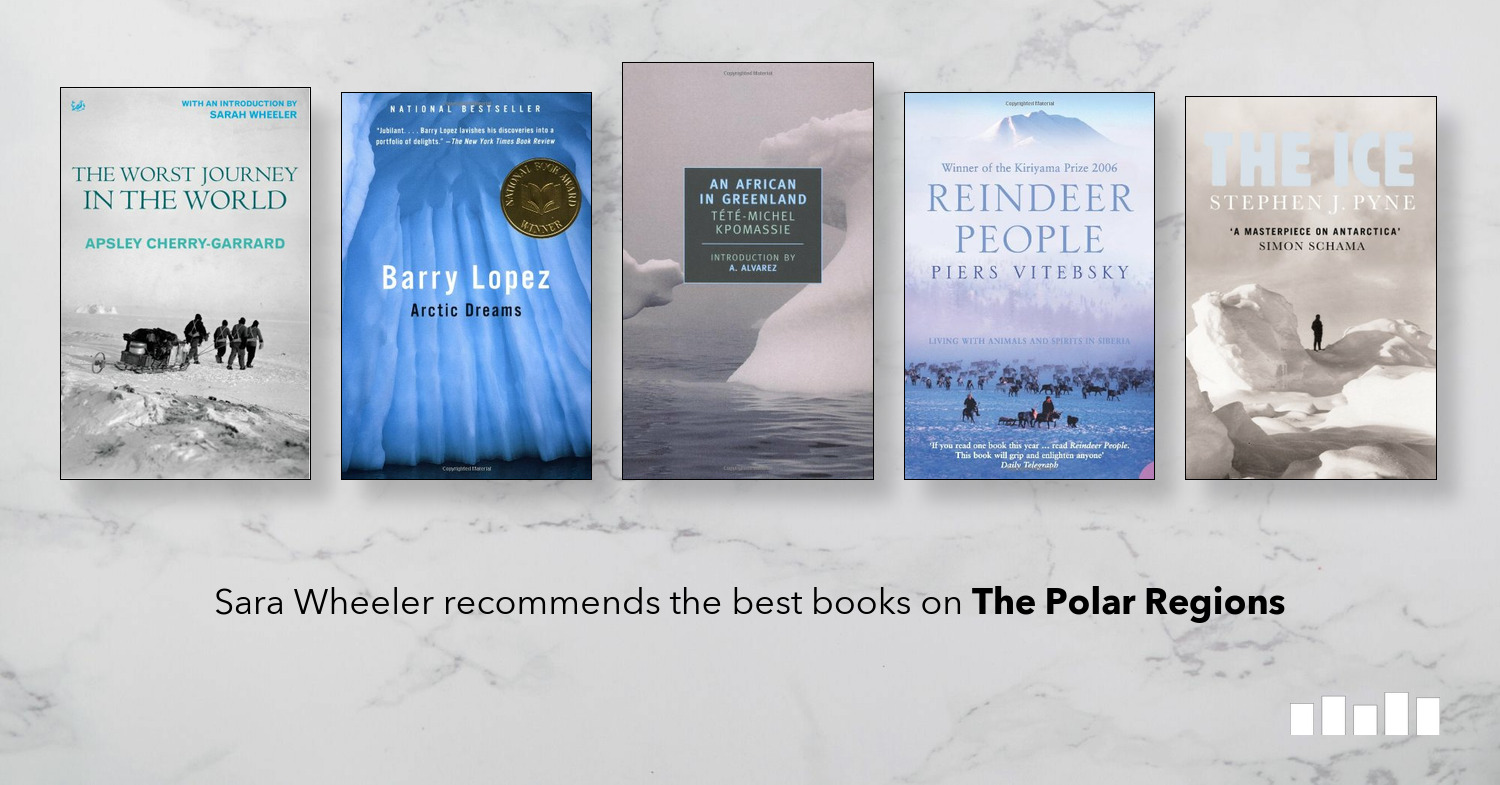 The Best Books on The Polar Regions | Five Books Expert Recommendations