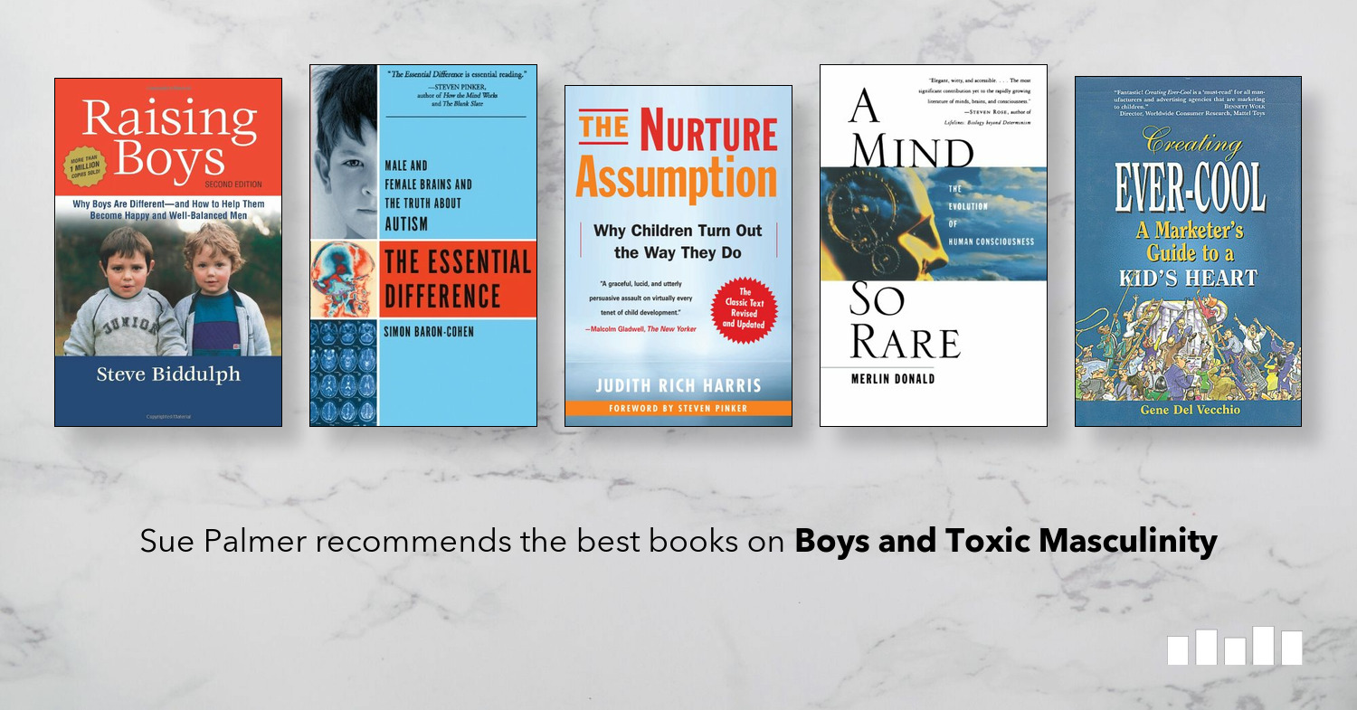 The Best Books on Boys and Toxic Masculinity | Five Books ...