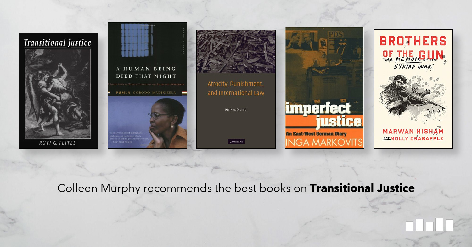 Five Books: The best books on Transitional Justice, recommended by Colleen Murphy