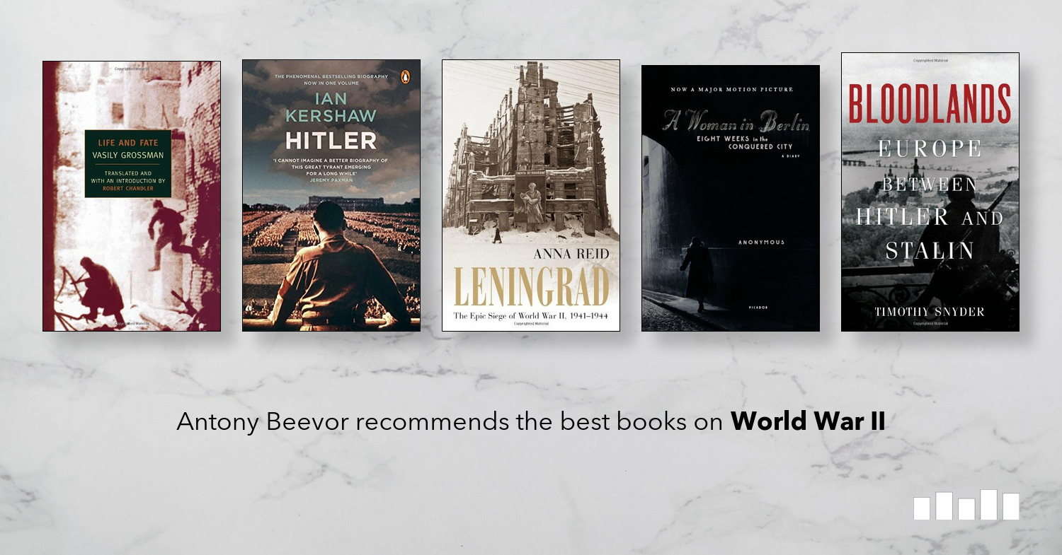 The Best Books On World War Ii Five Books Expert Recommendations